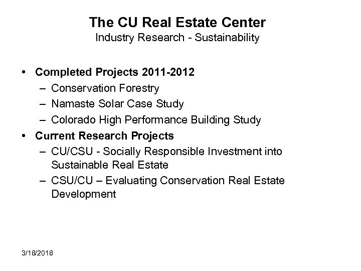 The CU Real Estate Center Industry Research - Sustainability • Completed Projects 2011 -2012