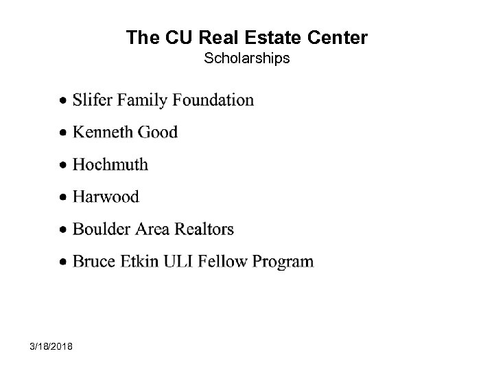 The CU Real Estate Center Scholarships 3/18/2018