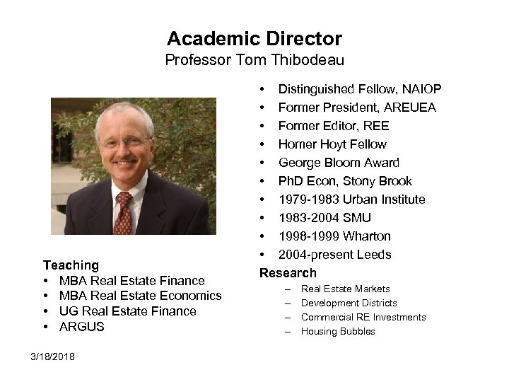 Academic Director Professor Tom Thibodeau Teaching • MBA Real Estate Finance • MBA Real