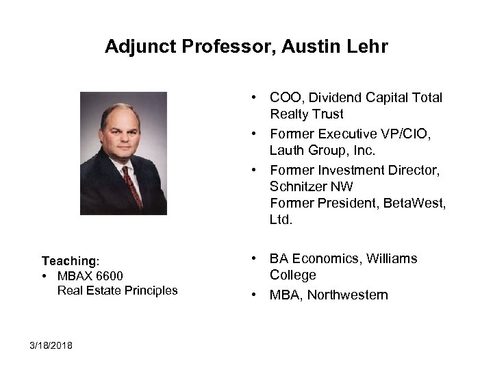 Adjunct Professor, Austin Lehr • COO, Dividend Capital Total Realty Trust • Former Executive