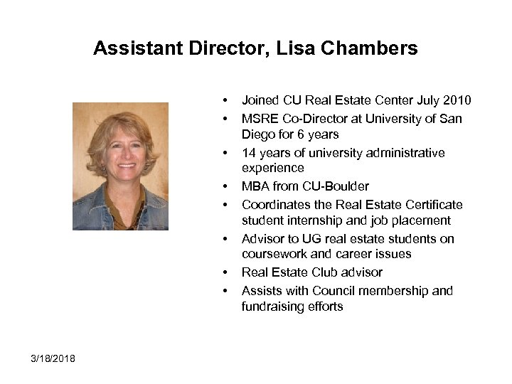 Assistant Director, Lisa Chambers • • 3/18/2018 Joined CU Real Estate Center July 2010