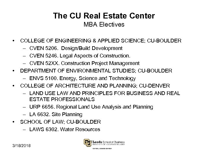 The CU Real Estate Center MBA Electives • • COLLEGE OF ENGINEERING & APPLIED