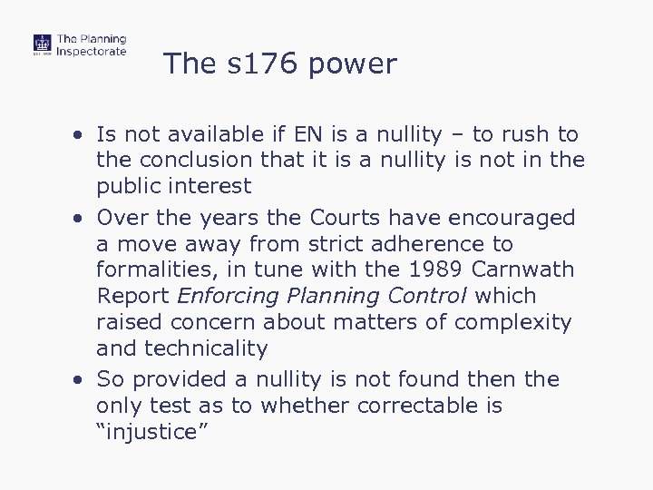 The s 176 power • Is not available if EN is a nullity –