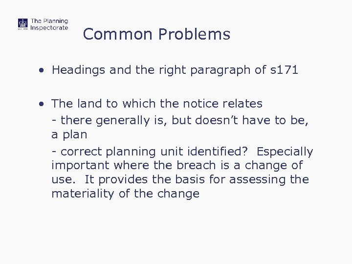 Common Problems • Headings and the right paragraph of s 171 • The land
