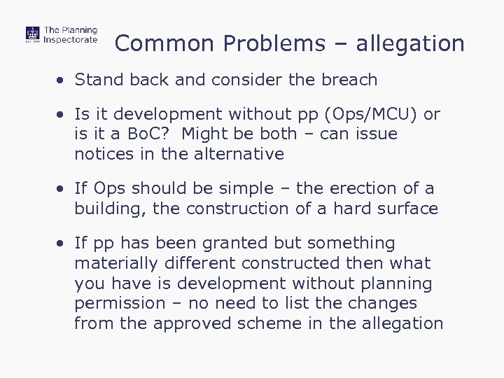 Common Problems – allegation • Stand back and consider the breach • Is it