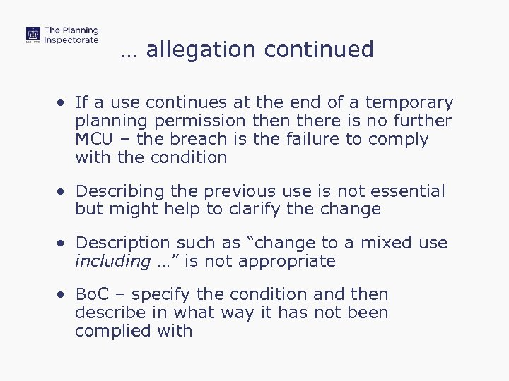 … allegation continued • If a use continues at the end of a temporary