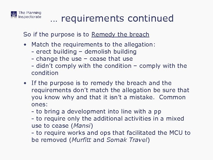 … requirements continued So if the purpose is to Remedy the breach • Match
