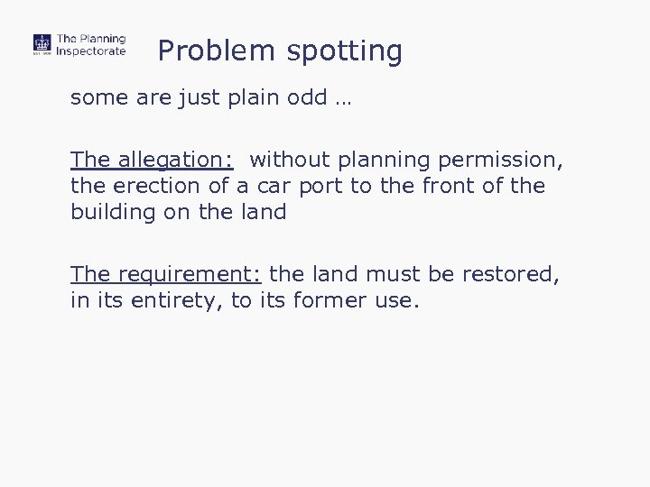 Problem spotting some are just plain odd … The allegation: without planning permission, the
