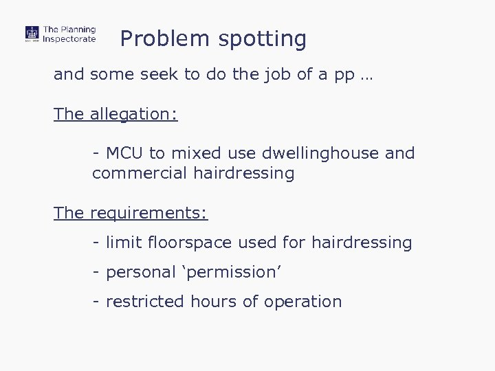 Problem spotting and some seek to do the job of a pp … The