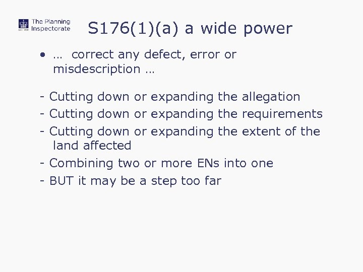 S 176(1)(a) a wide power • … correct any defect, error or misdescription …