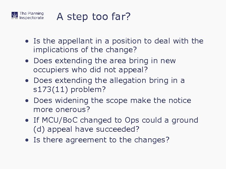 A step too far? • Is the appellant in a position to deal with