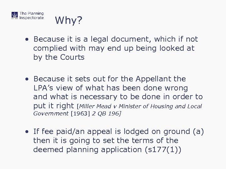 Why? • Because it is a legal document, which if not complied with may