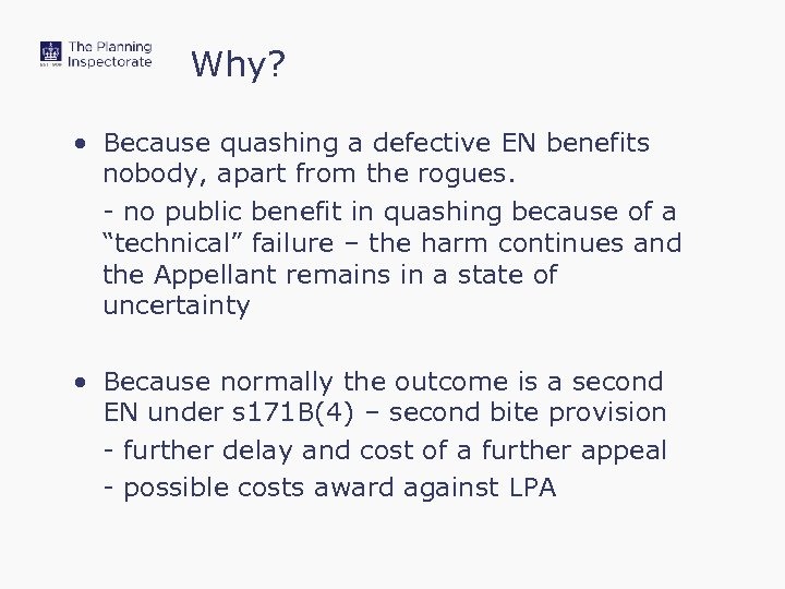 Why? • Because quashing a defective EN benefits nobody, apart from the rogues. -