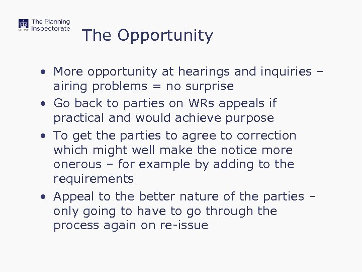 The Opportunity • More opportunity at hearings and inquiries – airing problems = no