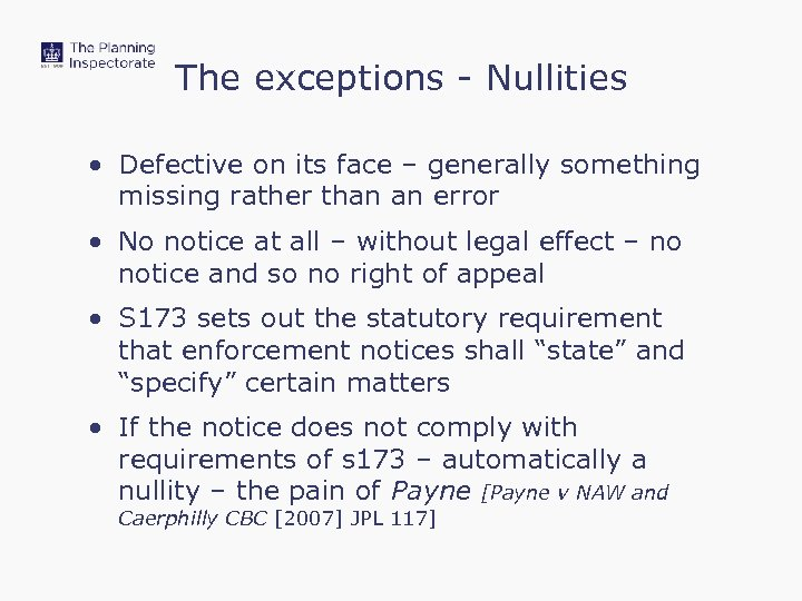 The exceptions - Nullities • Defective on its face – generally something missing rather