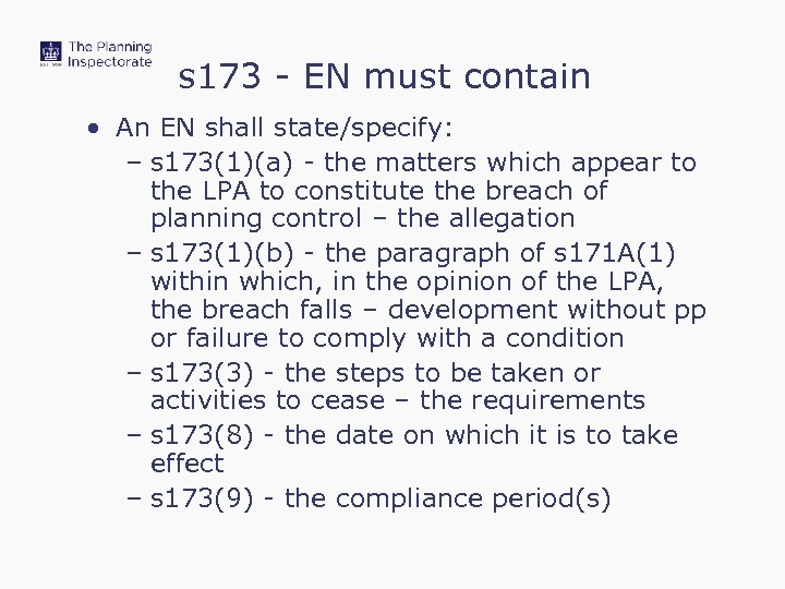s 173 - EN must contain • An EN shall state/specify: – s 173(1)(a)