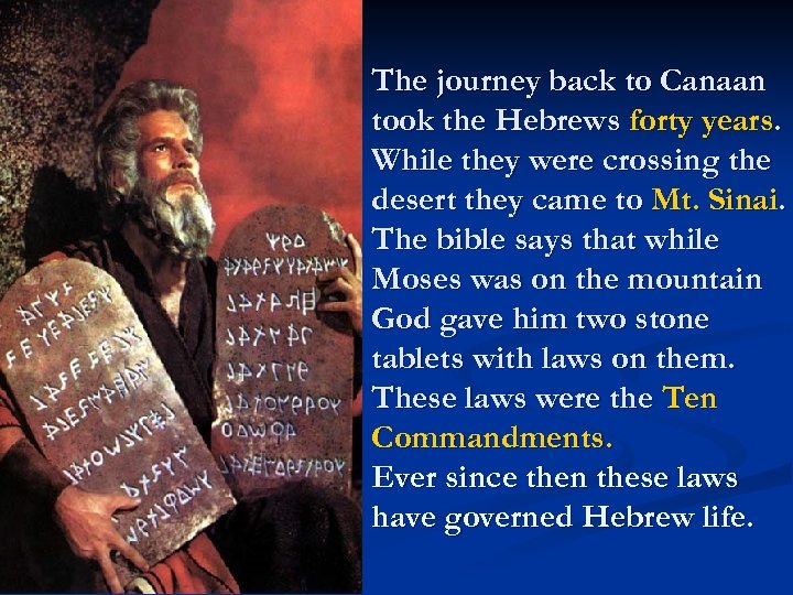 The journey back to Canaan took the Hebrews forty years. While they were crossing