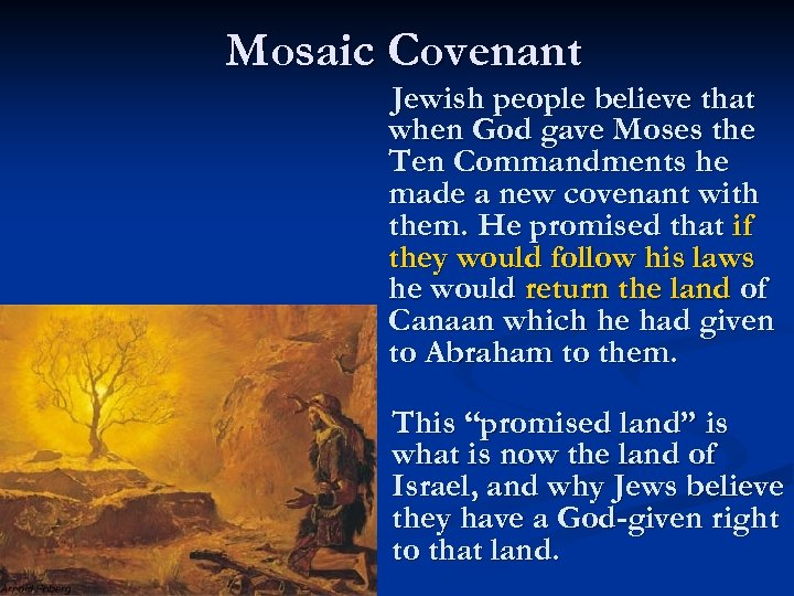 Mosaic Covenant Jewish people believe that when God gave Moses the Ten Commandments he