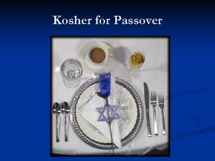 Kosher for Passover