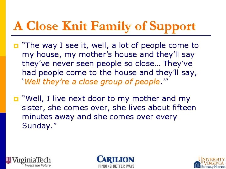 """A Close Knit Family of Support p """"The way I see it, well, a"""