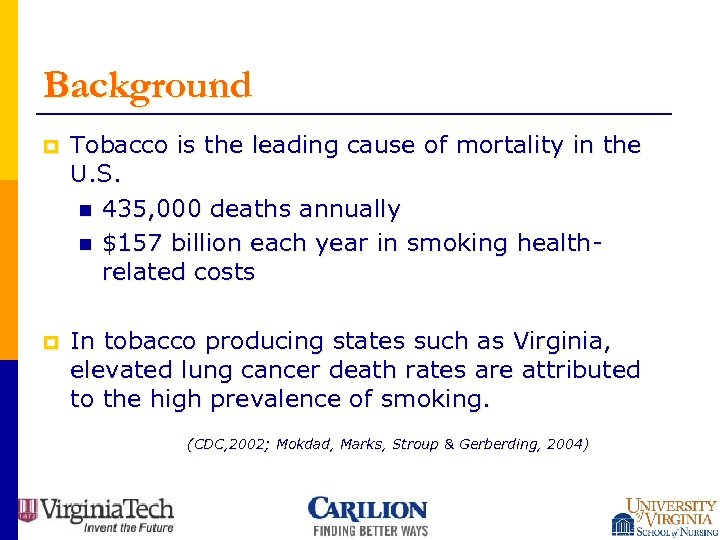 Background p Tobacco is the leading cause of mortality in the U. S. n