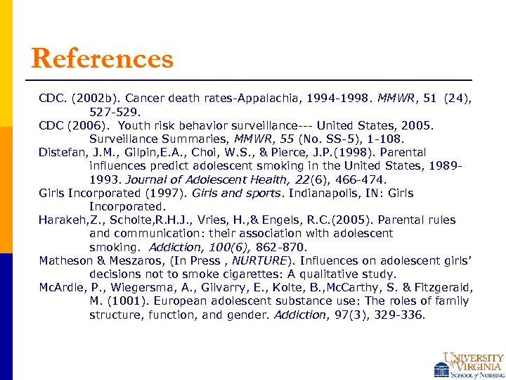 References CDC. (2002 b). Cancer death rates-Appalachia, 1994 -1998. MMWR, 51 (24), 527 -529.