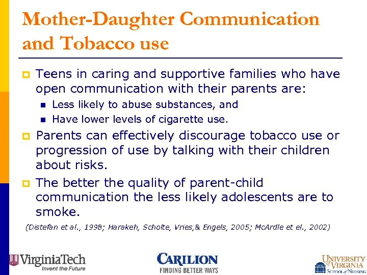 Mother-Daughter Communication and Tobacco use p Teens in caring and supportive families who have
