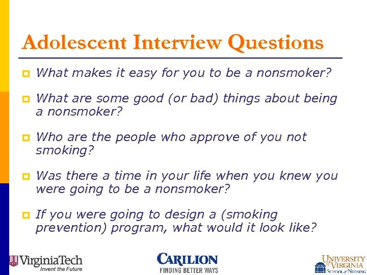 Adolescent Interview Questions p What makes it easy for you to be a nonsmoker?