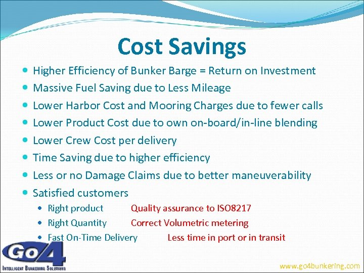 Cost Savings Higher Efficiency of Bunker Barge = Return on Investment Massive Fuel Saving