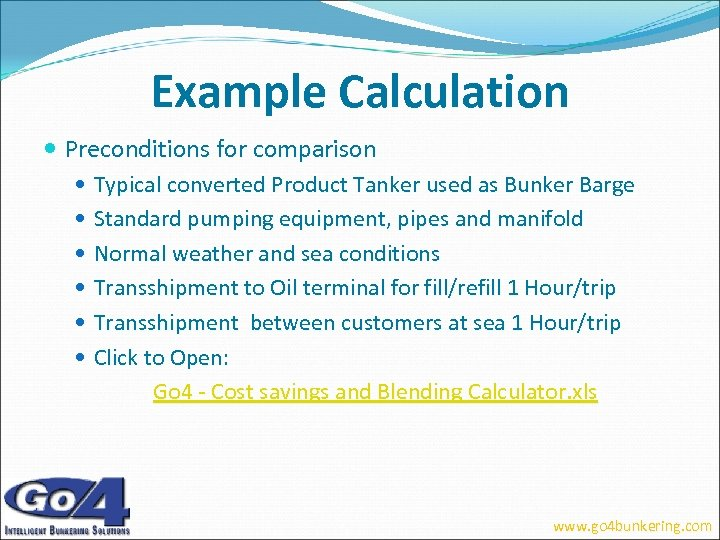 Example Calculation Preconditions for comparison Typical converted Product Tanker used as Bunker Barge Standard