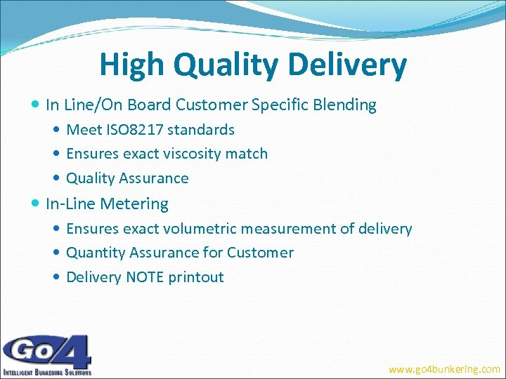 High Quality Delivery In Line/On Board Customer Specific Blending Meet ISO 8217 standards Ensures