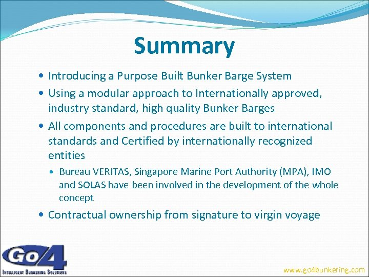 Summary Introducing a Purpose Built Bunker Barge System Using a modular approach to Internationally