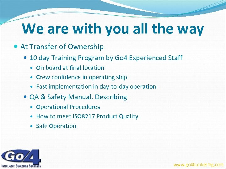 We are with you all the way At Transfer of Ownership 10 day Training