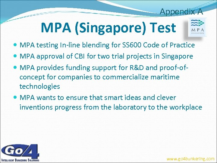 Appendix A MPA (Singapore) Test MPA testing In-line blending for SS 600 Code of