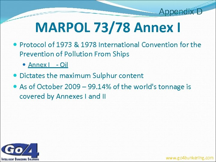 Appendix D MARPOL 73/78 Annex I Protocol of 1973 & 1978 International Convention for
