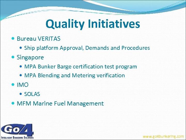 Quality Initiatives Bureau VERITAS Ship platform Approval, Demands and Procedures Singapore MPA Bunker Barge