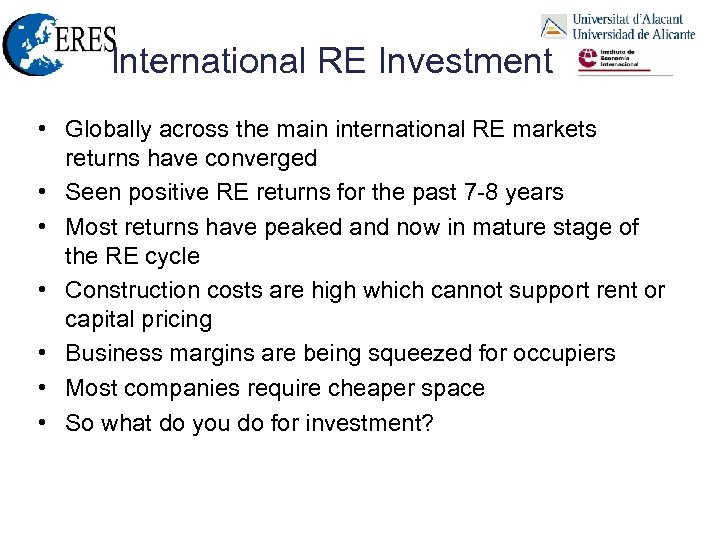 International RE Investment • Globally across the main international RE markets returns have converged