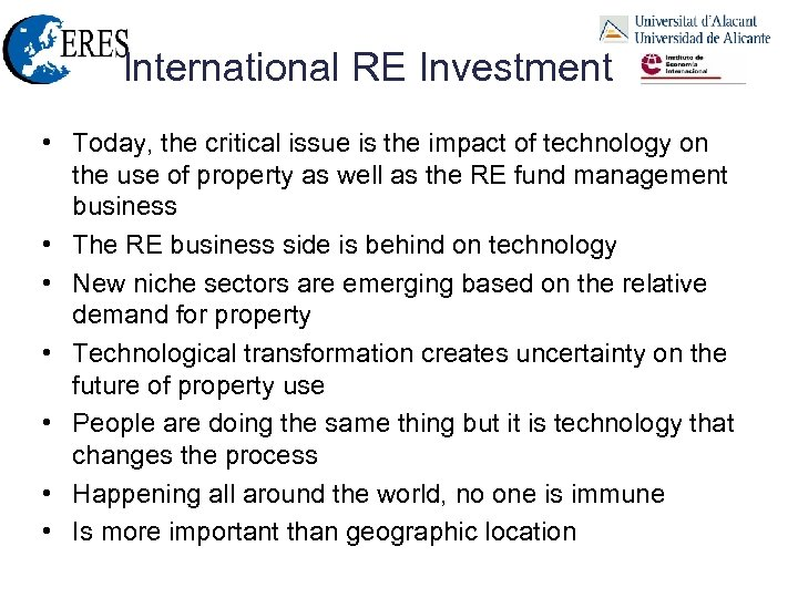 International RE Investment • Today, the critical issue is the impact of technology on