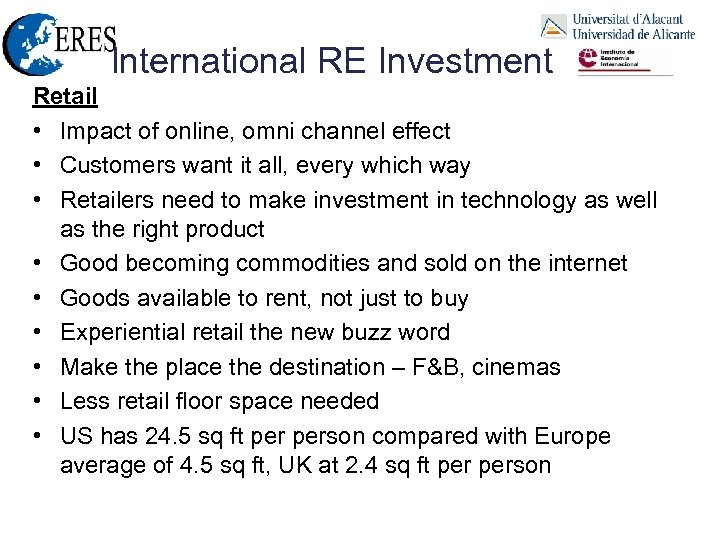 International RE Investment Retail • Impact of online, omni channel effect • Customers want