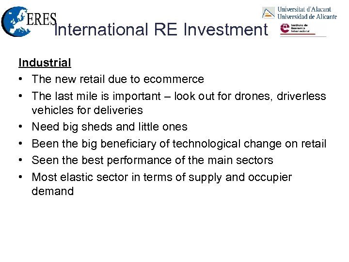 International RE Investment Industrial • The new retail due to ecommerce • The last