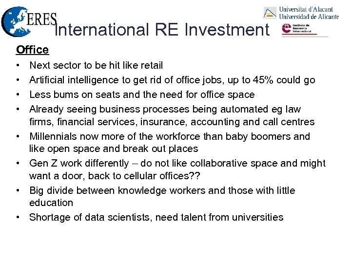 International RE Investment Office • • Next sector to be hit like retail Artificial