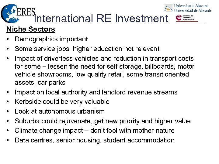 International RE Investment Niche Sectors • Demographics important • Some service jobs higher education