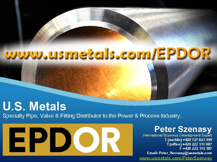 U. S. Metals Specialty Pipe, Valve & Fitting Distributor to the Power & Process