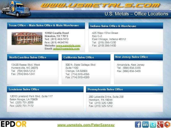 U. S. Metals – Office Locations Texas Office – Main Sales Office & Main
