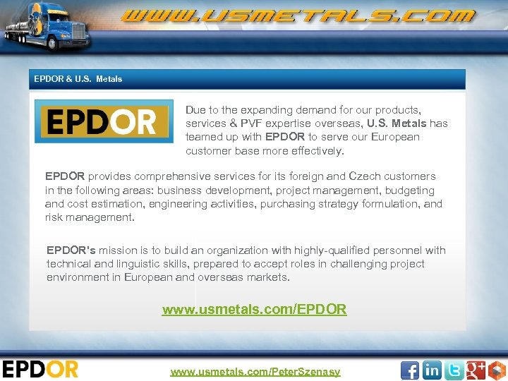 EPDOR & U. S. Metals Due to the expanding demand for our products, services