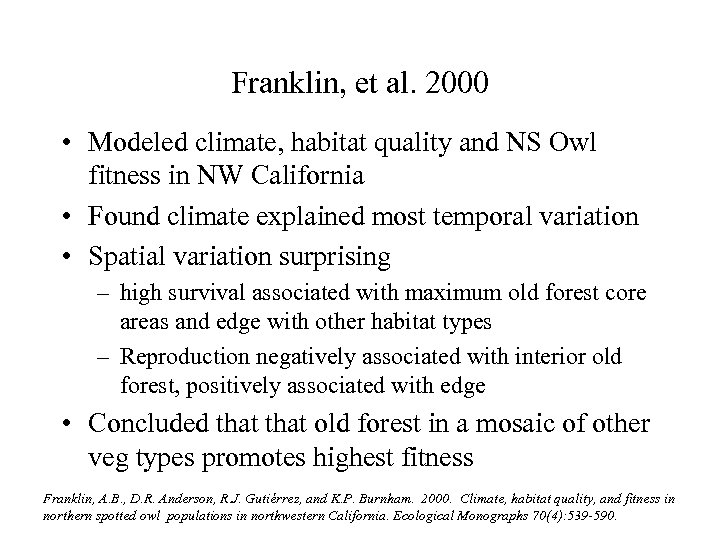 Franklin, et al. 2000 • Modeled climate, habitat quality and NS Owl fitness in