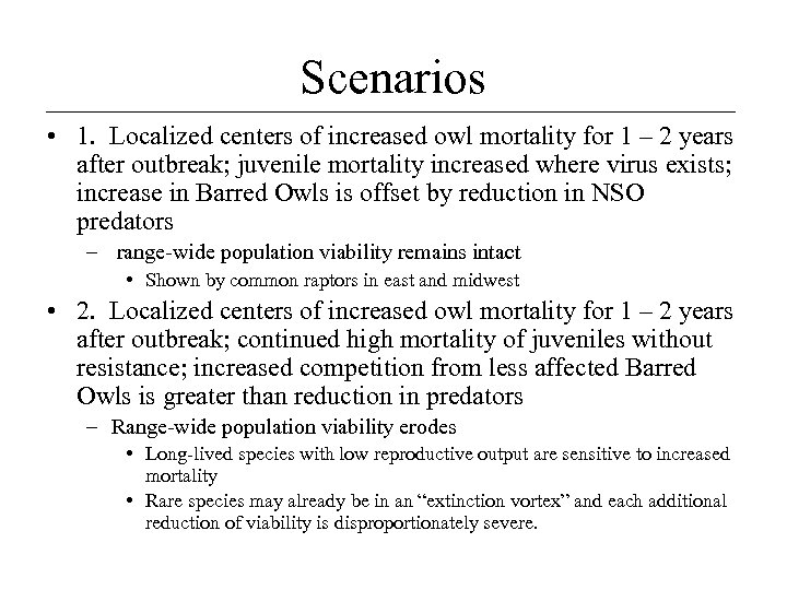 Scenarios • 1. Localized centers of increased owl mortality for 1 – 2 years
