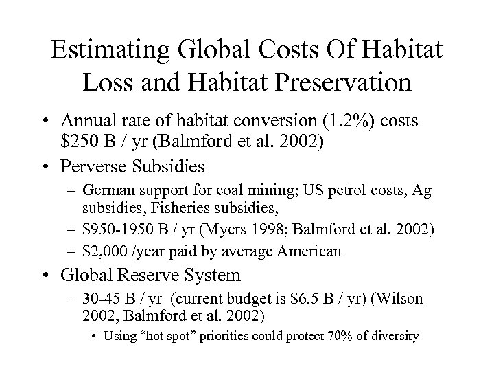 Estimating Global Costs Of Habitat Loss and Habitat Preservation • Annual rate of habitat