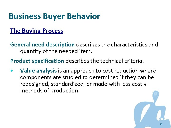 Business Buyer Behavior The Buying Process General need description describes the characteristics and quantity