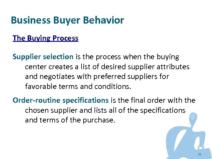 Business Buyer Behavior The Buying Process Supplier selection is the process when the buying